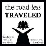 "Lent Worship: ""The Road Less Traveled"""